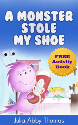 A Monster Stole My Shoe (Childrens Illustrated Picture Book)