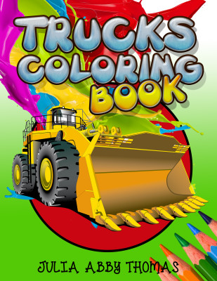 Trucks Coloring Book (For Children Ages 3-7)
