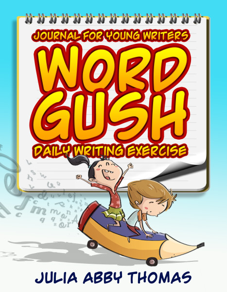Word Gush: Daily Writing Exercise Journal For Young Writers